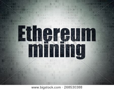 Blockchain Concept: Painted Black Word Ethereum Mining On Digital Data Paper Background