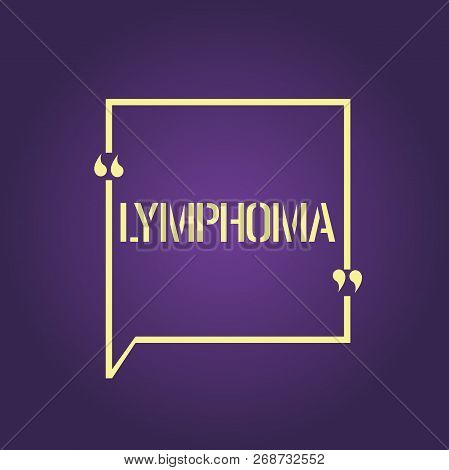 Text sign showing Lymphoma. Conceptual photo Cancer that begins in infection fighting cells of the immune system poster