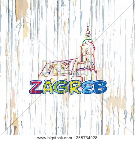 Colorful Zagreb Drawing On Wooden Background. Hand-drawn Vintage Vector Illustration.