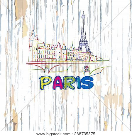Colorful Paris Drawing On Wooden Background. Hand-drawn Vector Illustration.