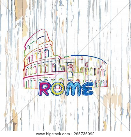 Colorful Rome Drawing On Wooden Background. Hand-drawn Vector Illustration.