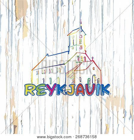 Colorful Reykjavik Drawing On Wooden Background. Hand-drawn Vector Illustration.