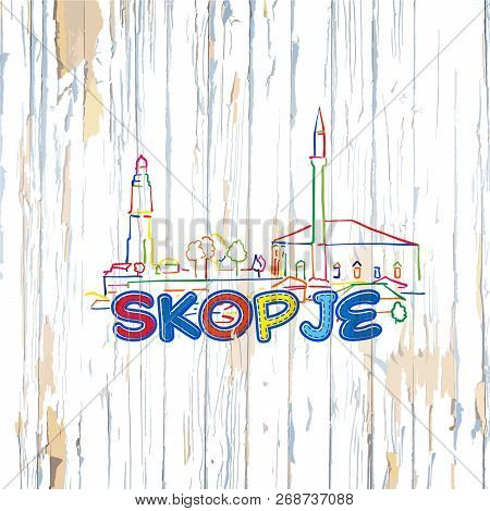 Colorful Skopje Drawing On Wooden Background. Hand-drawn Vector Illustration.