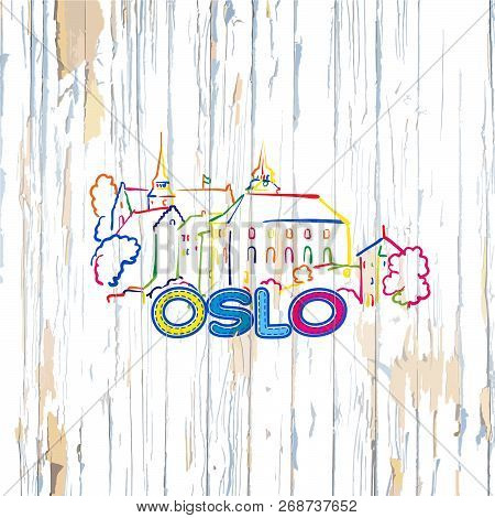 Colorful Oslo Drawing On Wooden Background. Hand-drawn Vector Illustration.