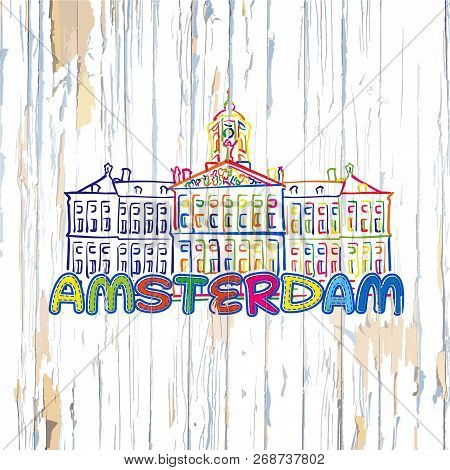 Colorful Amsterdam Drawing On Wooden Background. Hand-drawn Vector Illustration.