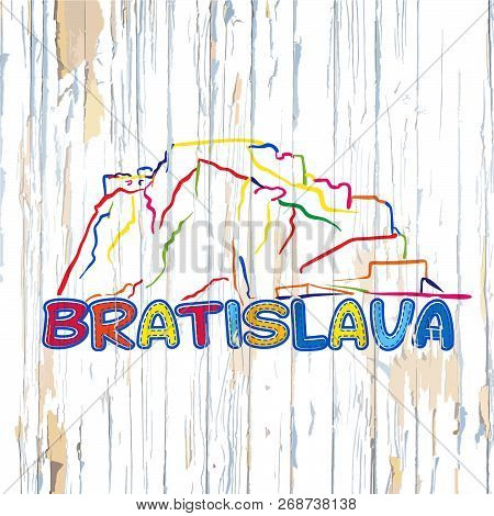 Colorful Bratislava Drawing On Wooden Background. Hand-drawn Vector Illustration.