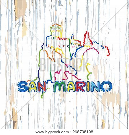 Colorful San Marino Drawing On Wooden Background. Hand-drawn Vector Illustration.