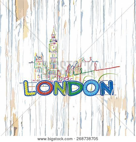 Colorful London Drawing On Wooden Background. Hand-drawn Vector Illustration.