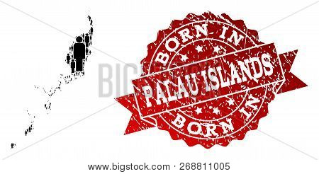 People crowd combination of black population map of Palau Islands and scratched seal. Vector red seal with scratched rubber texture has Born In text. poster