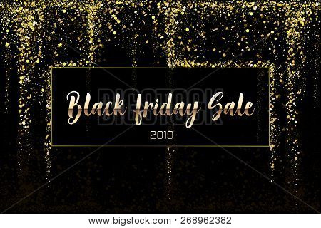 Black Friday Sale Gold Glitter Confetti Texture On A Black Background. Golden Christmas Banner. Gold