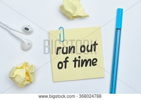 Run Out Of Time - English Idiom Hand Lettering On Wooden Blocks.