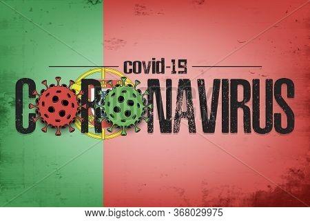 Flag Of Portugal With Coronavirus Covid-19. Virus Cells Coronavirus Bacteriums Against Background Of