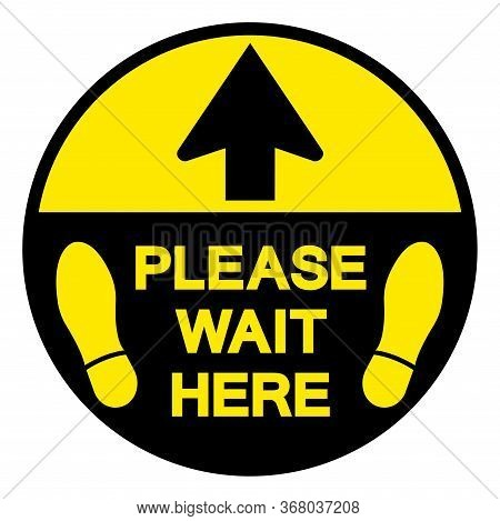 Please Wait Here For Maintain Social Distancing Symbol, Vector  Illustration, Isolated On White Back