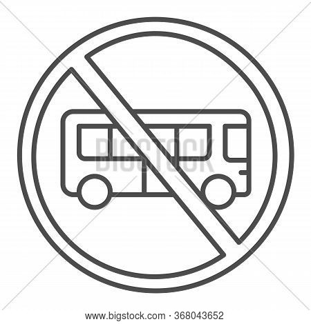 Bus With Ban Thin Line Icon, Warning And Caution For Covid-19 Epidemic Concept, Bus With Cross Sign