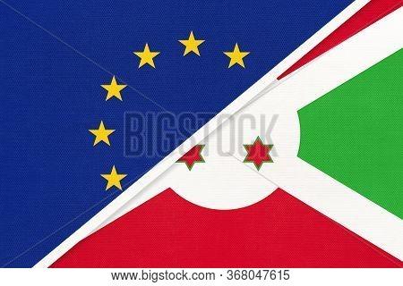 European Union Or Eu And Burundi National Flag From Textile. Symbol Of The Council Of Europe Associa