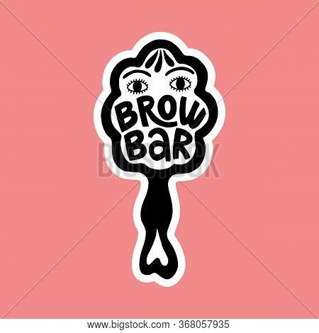 Hand-drawn Lettering Quote. Brow Bar. Vector Calligraphy Lettering For Beauty Studio. Eyebrow Illust