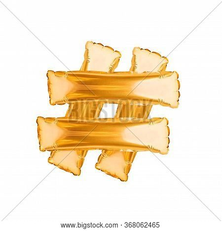 Hashtag Sign Made From Golden Balloons Isolated On White. Hashtag Symbol, Sharing Tagged Message, In