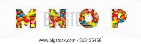 Candy Alphabet Font M, N, O, P, Made Of Real Colored Candy Cut Letter Shape. Collection Of Brilliant