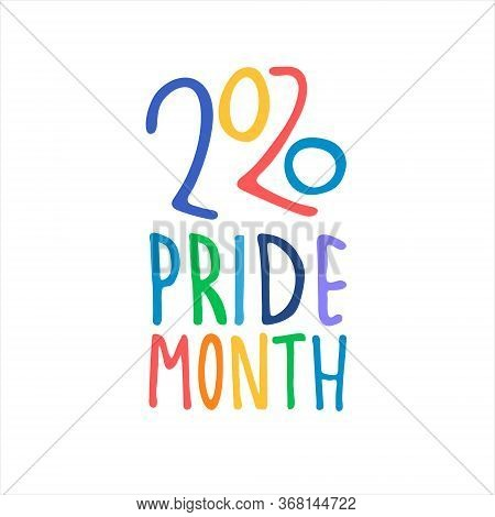 Pride Month 2020. Month Of Sexual Diversity Celebrations. Sex Minorities Self-affirmation Concept. H