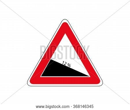 Traffic-road Sign Of Steep Road On White, Warning Sign About Decline Of 12 Percent.