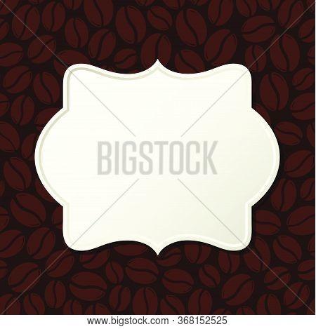 Dark Roasted Coffee Beans Blank Frame. Graphic Menu Template Vector Illustration.
