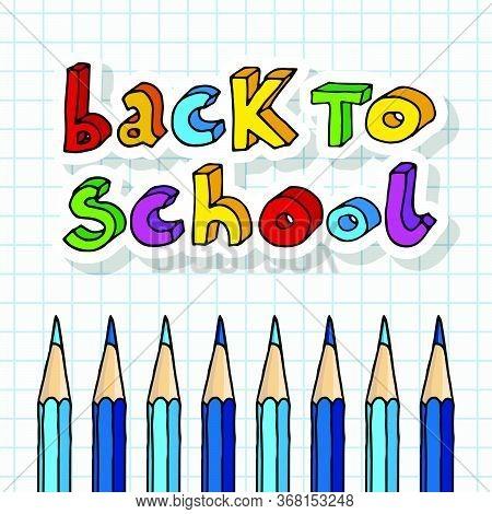 Hand Drawn Vector Doodle Cartoon Back To School Multicolor Words And Blue Crayon Pencils Row Over Ch