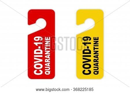 Do Not Disturb Door Label With Covid-19 Quarantine Sign On A White Background. 3d Rendering