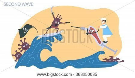 Second Wave Of Coronavirus Disease. Covid-19.doctor Riding Syringe Goes On Attack On Pirates Looking