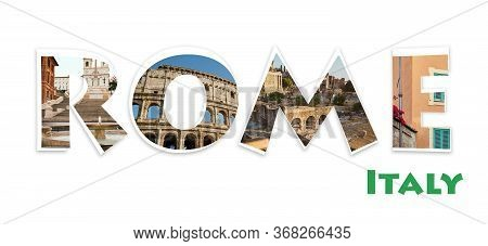 Collage With Word Rome From Photographs Of Various Popular Places In Rome, Italy. Good For Travel Bl