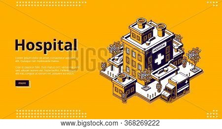 Hospital Isometric Landing Page. Clinic Building With Ambulance Car Truck And Trees Around. Medicine