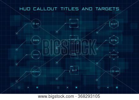 Set Of Blue Callout Titles And Targets In Hud Style On Dark Digital Hi Tech Background. Hud Callout