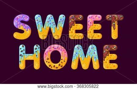 Sweet Home Biscuit Vector Lettering. Glazed Gingerbread Inscription. Tempting Flat Design Typography
