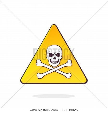 Yellow Deadly Danger Symbol With Skull And Crossbones. Triangular Caution Danger Sign. Hazard Warnin