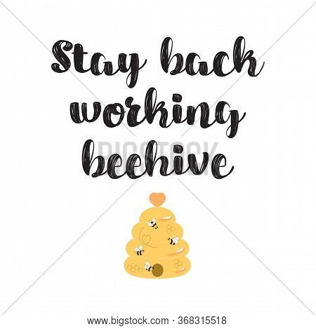 Bee Farming Poster. Stay Back Working Beehive Text. Beekeeper Sign With Cute Bees, Beehive. Nature H