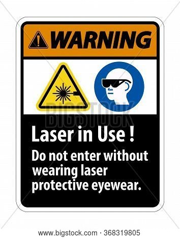 Warning Warning Ppe Safety Label,laser In Use Do Not Enter Without Wearing Laser Protective Eyewear
