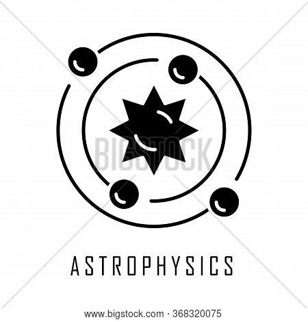 Astrophysics Glyph Icon. Astronomy Branch. Study Of Universe, Stars, Planets, Galaxies. Astrophysica