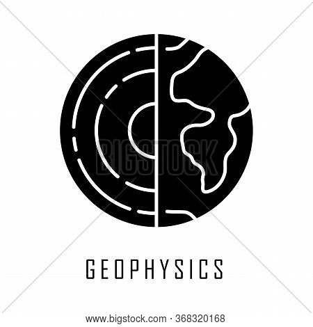 Geophysics Glyph Icon. Study Of Earth Crust And Core. Physics Branch. Inner Structure And Compositio