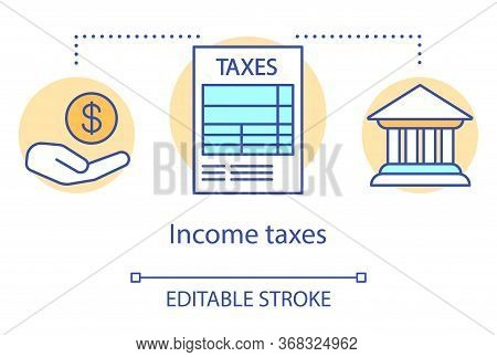 Income Taxes Concept Icon. Revenue Accounting Idea Thin Line Illustration. Business And Individual I