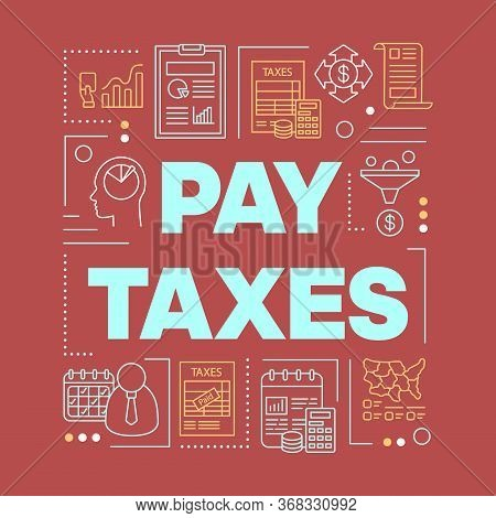 Pay Taxes Word Concepts Banner. Financial Audit. Calculating Revenue Taxation. Presentation, Website