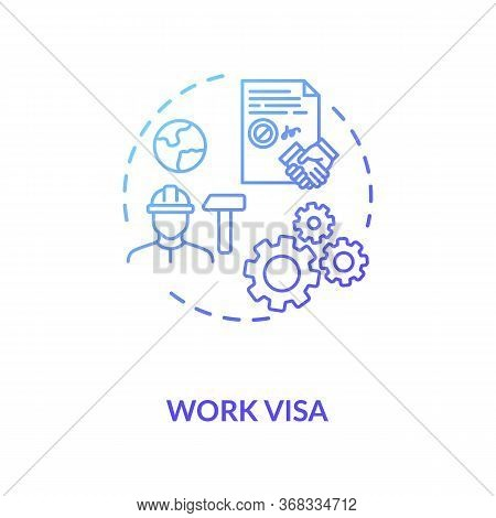 Work Visa Application Concept Icon. Foreign Country Legal Migration. Temporary Worker Employment Ide