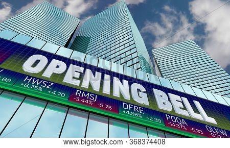 Opening Bell Stock Market Exchange Ticker Start Trading 3d Illustration