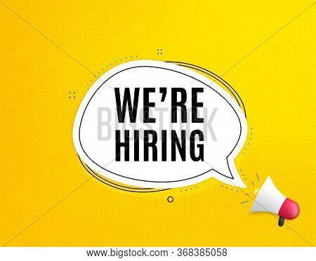 Were Hiring Symbol. Megaphone Banner With Chat Bubble. Recruitment Agency Sign. Hire Employees Symbo