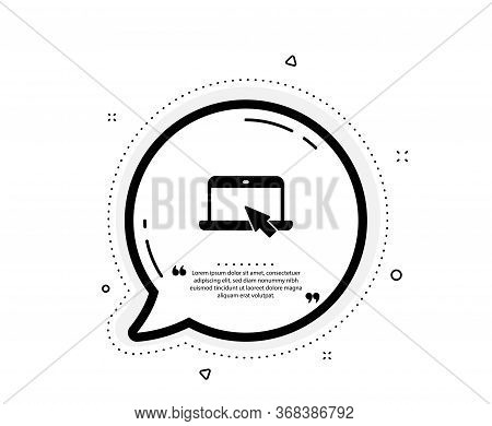 Laptop Computer Icon. Quote Speech Bubble. Notebook With Mouse Cursor Sign. Portable Personal Comput