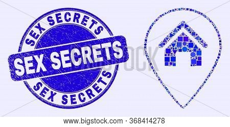 Geometric House Map Marker Mosaic Icon And Sex Secrets Seal Stamp. Blue Vector Rounded Scratched Sea
