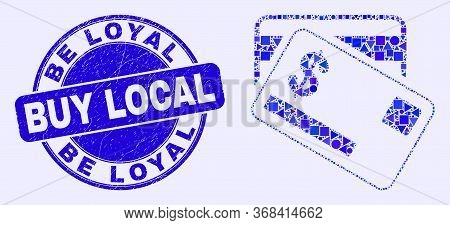 Geometric Dollar Bank Cards Mosaic Pictogram And Be Loyal Buy Local Seal Stamp. Blue Vector Round Sc