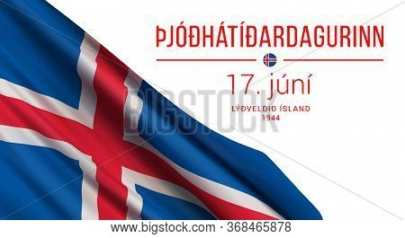 Vector Illustration With A Realistic Flag Of Iceland, And Text Isolated On White Background. Transla
