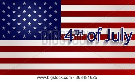 Fourth of July Independence Day. Vector illustration. Happy Independence Day Poster, 4th of July. Happy Independence Day - Fourth of July background. Fourth of July design. USA Independence Day banner. Vector illustration.