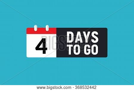 4 Days To Go Last Countdown Icon. Four Day Go Sale Price Offer Promo Deal Timer, 4 Days Only