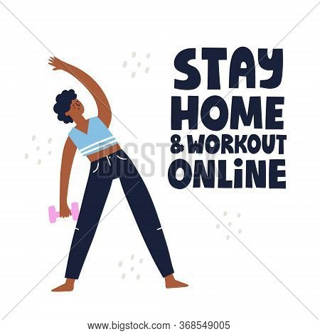 Stay Home And Workout Online Quote. Woman Doing Exercises At Home. Online Workout Concept.