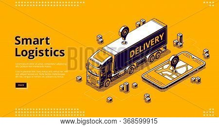 Smart Logistics Isometric Landing Page, Tracking Geo Location Service. Truck Riding On Route At Huge